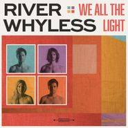 River Whyless, We All The Light (LP)