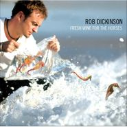 Rob Dickinson, Fresh Wine For The Horses (CD)