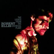 Robert Ellis, The Lights From The Chemical Plant (CD)