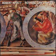 Robert Wyatt, Nothing Can Stop Us (LP)