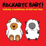 Rockabye Baby!, Lullaby Renditions Of Fall Out Boy (CD)