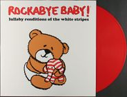 Rockabye Baby!, Lullaby Renditions Of The White Stripes [Red Vinyl RSD Issue] (LP)