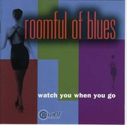 Roomful Of Blues, Watch You When You Go (CD)
