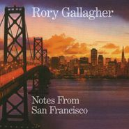 Rory Gallagher, Notes from San Francisco (CD)