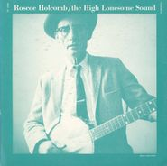 Roscoe Holcomb, High Lonesome Sound (LP)