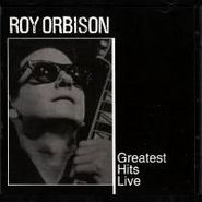 Roy Orbison, Greatest Hits Live (CD)