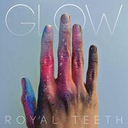 Royal Teeth, Glow (LP)
