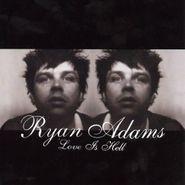 Ryan Adams, Love Is Hell (CD)