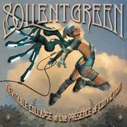 Soilent Green, Inevitable Collapse In The Presence Of Conviction (LP)