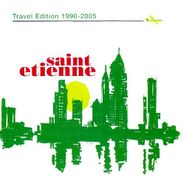 Saint Etienne, Travel Edition 1990-2005 (CD)