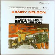 Sandy Nelson, Compelling Percussion (LP)