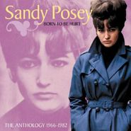 Sandy Posey, Born to Be Hurt: The Anthology 1966-1982 (CD)