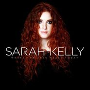 Sarah Kelly, Where The Past Meets Today (CD)