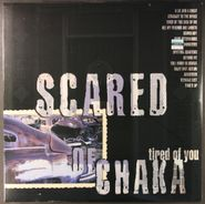 Scared of Chaka, Tired Of You (LP)