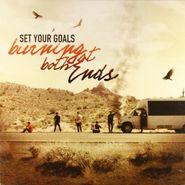 Set Your Goals, Burning At Both Ends [Bonus Track] (LP)