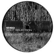 "Shed, Shot Selection (12"")"