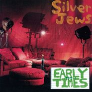 Silver Jews, Early Times [Remastered] (LP)