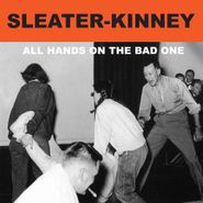 Sleater-Kinney, All Hands On The Bad One (CD)
