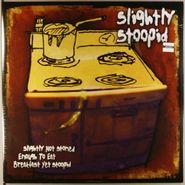 Slightly Stoopid, Slightly Not Stoned Enough To Eat Breakfast Yet Stoopid (LP)