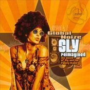 Global Noize, Sly Reimagined: The Music Of Sly & The Family Stone (CD)