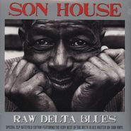 Son House, Raw Delta Blues: The Very Best Of The Delta Blues Master [180 Gram Vinyl 2LP] (LP)
