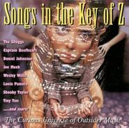 Various Artists, Songs In The Key Of Z [The Curious Universe Of Outsider Music] (CD)