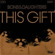 Sons And Daughters, This Gift (CD)