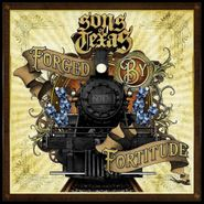 Sons Of Texas, Forged By Fortitude (CD)