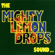 The Mighty Lemon Drops, Sound... (CD)