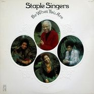 The Staple Singers, Be What You Are (LP)