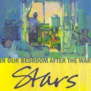 Stars, In Our Bedroom After The War [180 Gram Vinyl] (LP)