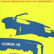 Stereolab, Transient Random-Noise Bursts With Announcements (CD)