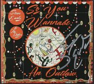 Steve Earle & The Dukes, So You Wannabe An Outlaw [Deluxe Edition] [Autographed] (CD)