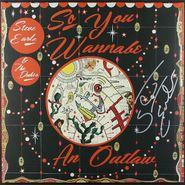 Steve Earle & The Dukes, So You Wannabe An Outlaw [Autographed] (LP)