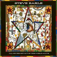 Steve Earle, I'll Never Get Out Of This World Alive [CD/DVD] (CD)