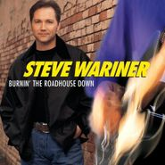 Steve Wariner, Burnin' The Roadhouse Down (CD)