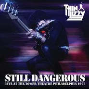 Thin Lizzy, Still Dangerous - Live At The Tower Theatre Philadelphia 1977 (LP)