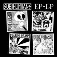 Subhumans, EP LP (LP)