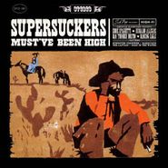 The Supersuckers, Must've Been High (LP)