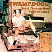 Swamp Dogg, Total Destruction To Your Mind (CD)