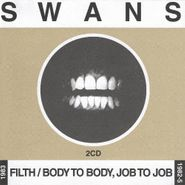 Swans, Filth / Body To Body, Job To Job (CD)