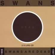 Swans, Swans Are Dead (CD)