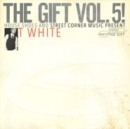 House Shoes, House Shoes Presents: The Gift Vol. 5 T White (Cassette)