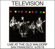 Television, Live At The Old Waldorf San Francisco 6/29/78 [180 Gram White Vinyl] (LP)