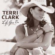 Terri Clark, Life Goes On (CD)