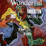 The Fall, The Wonderful And Frightening World (CD)