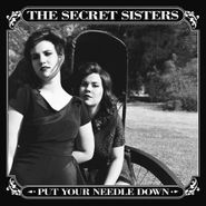 The Secret Sisters, Put Your Needle Down (LP)