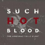 The Airborne Toxic Event, Such Hot Blood (LP)