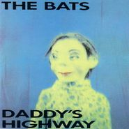 The Bats, Daddy's Highway (CD)