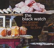 The Black Watch, Gospel According To John (CD)